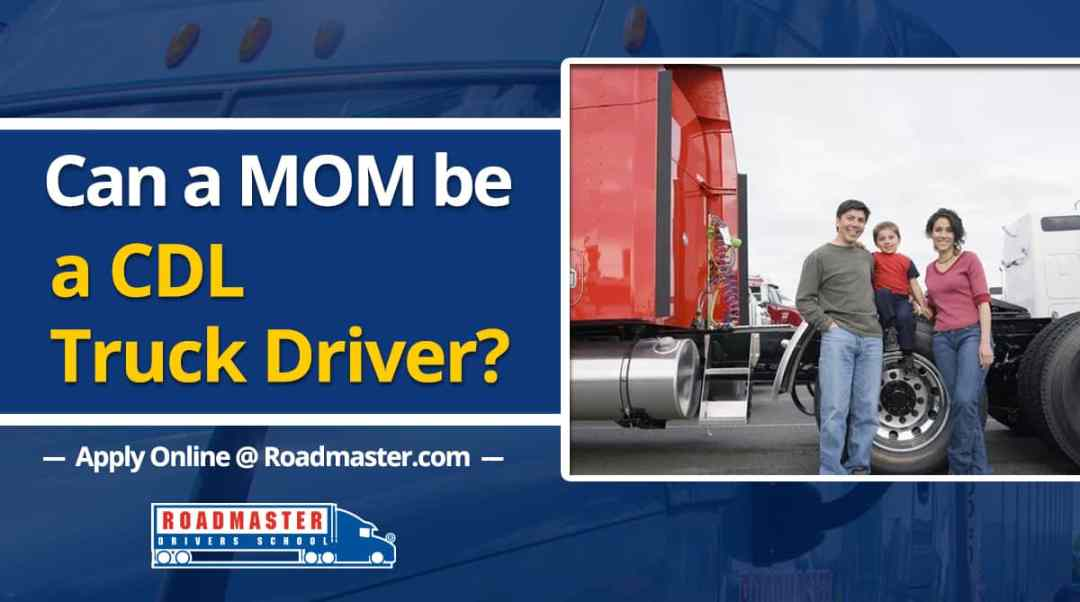Can A Mom Be A Professional Truck Driver?