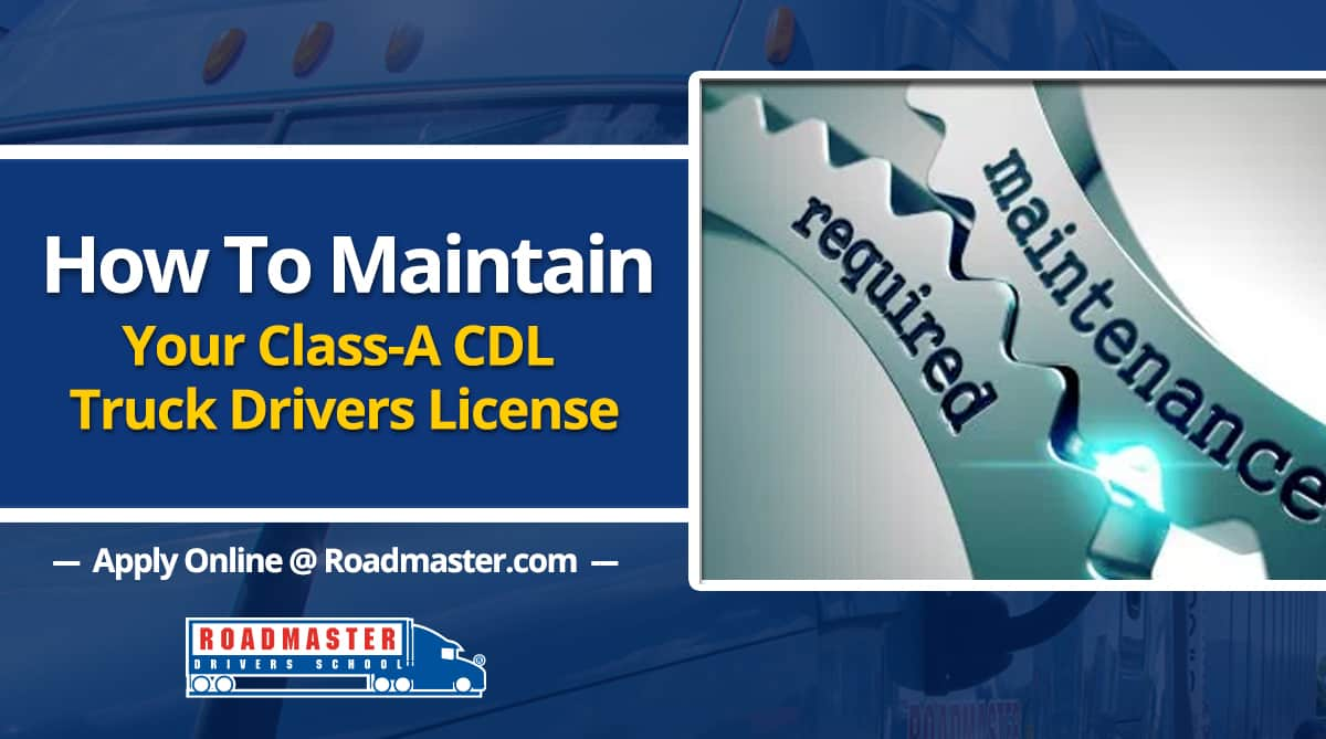 How To Maintain Your Class A Cdl License The Official