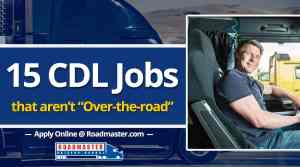 15 CDL-Related Jobs That Aren't Over-The-Road Trucking