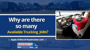 Why Are There SO Many Available Trucking Jobs?