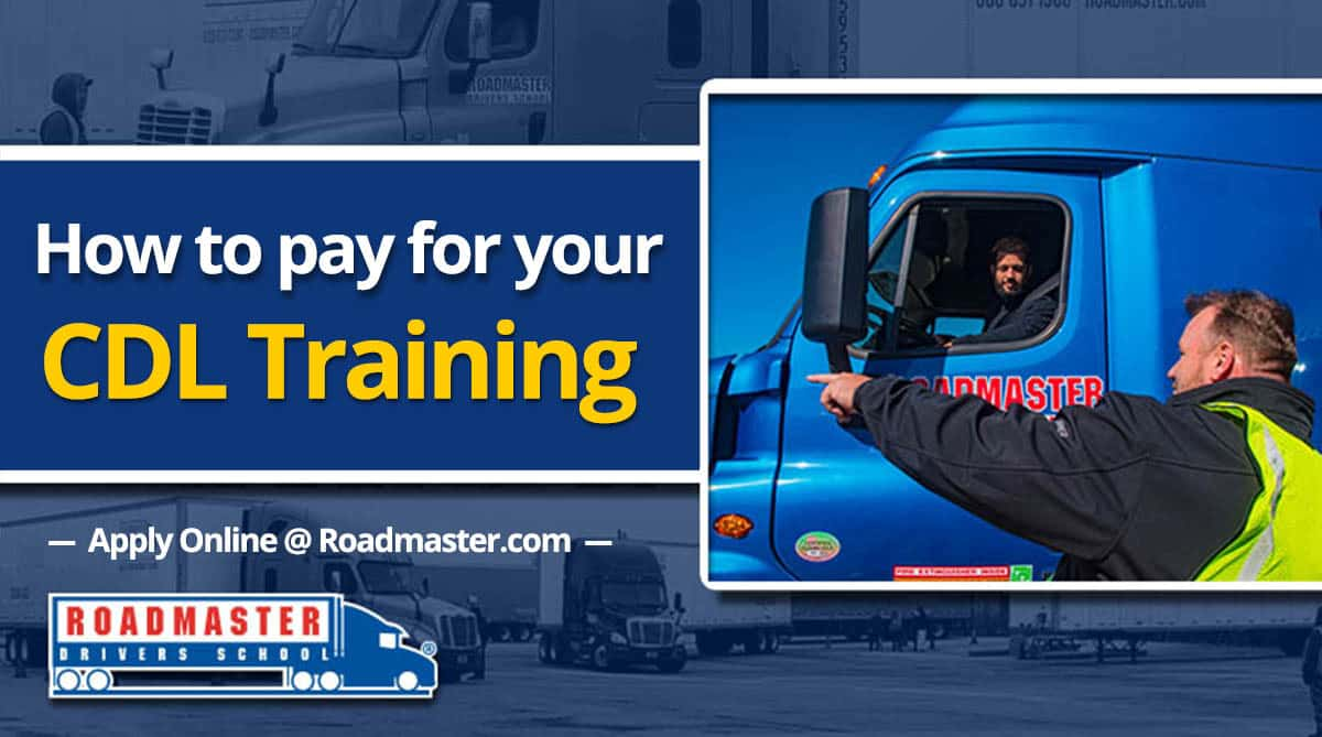 how to pay for cdl training roadmaster drivers school. Black Bedroom Furniture Sets. Home Design Ideas