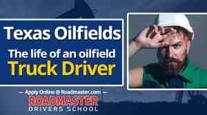 Texas Oilfield Truck Drivers: Life in the oilfields