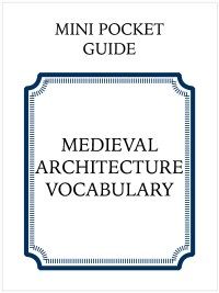 cover-medieval-architecture-vocabulary-guide-designed-by-miss-coco-learn-more-on-roadtripsaroundtheworld-com