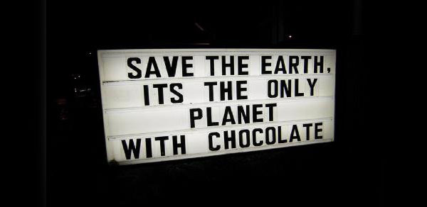 save-the-earth-its-the-only-planet-with-chocolate