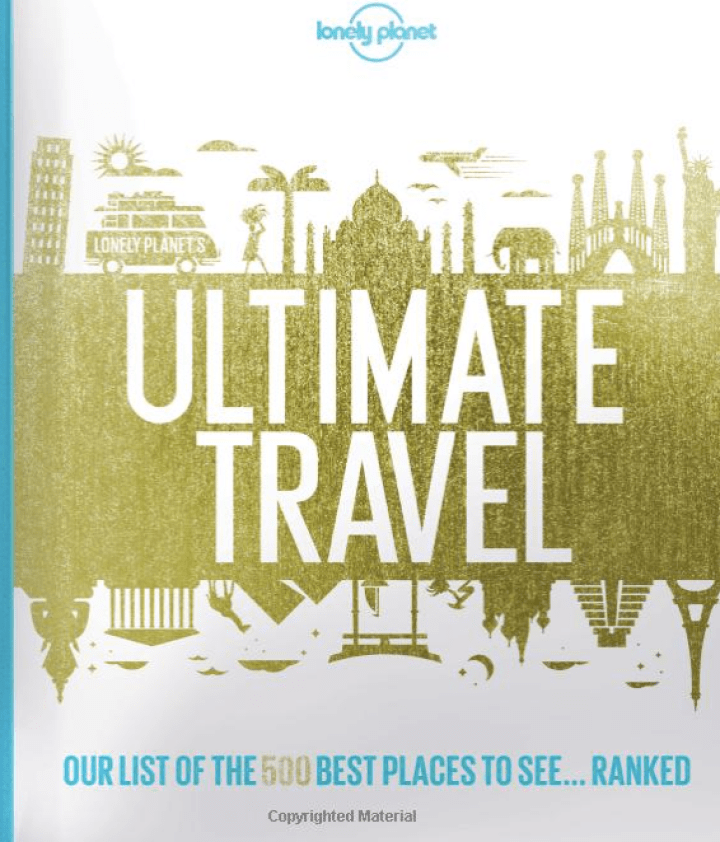 Travel book suggestion: The Ultimate Travel List - A Lonely Planet guide to the 500 most beautiful places on Earth - www.roadtripsaroundtheworld.com