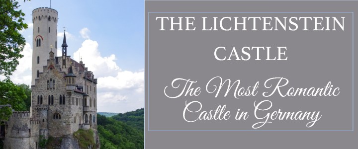 The Lichtenstein Castle: A Fairytale Castle like no others