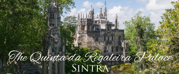 A day at the mysterious Quinta da Regaleira Palace in Sintra