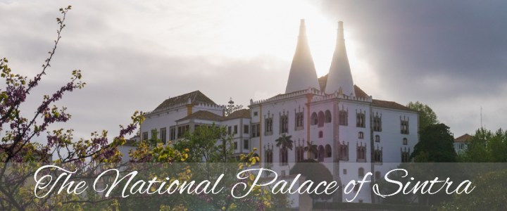 The National Palace of Sintra: an overlooked treasure