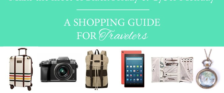 A shopping guide for Travelers: make the most of Black Friday & Cyber Monday