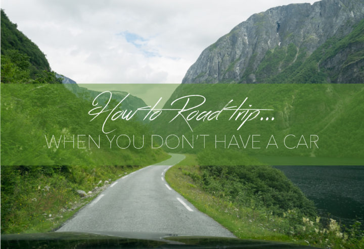 How to road trip when you don't have a car - find tips on www. Road Trips around the World .com
