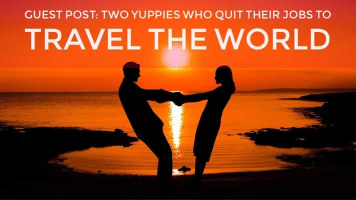 Two Yuppies Who Quit Their Jobs to Travel the World for a Year