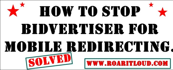 How to stop bidvertiser for mobile redirects