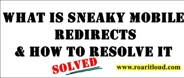 What is Sneaky Mobile Redirects and How to Resolve it, A Complete Guide