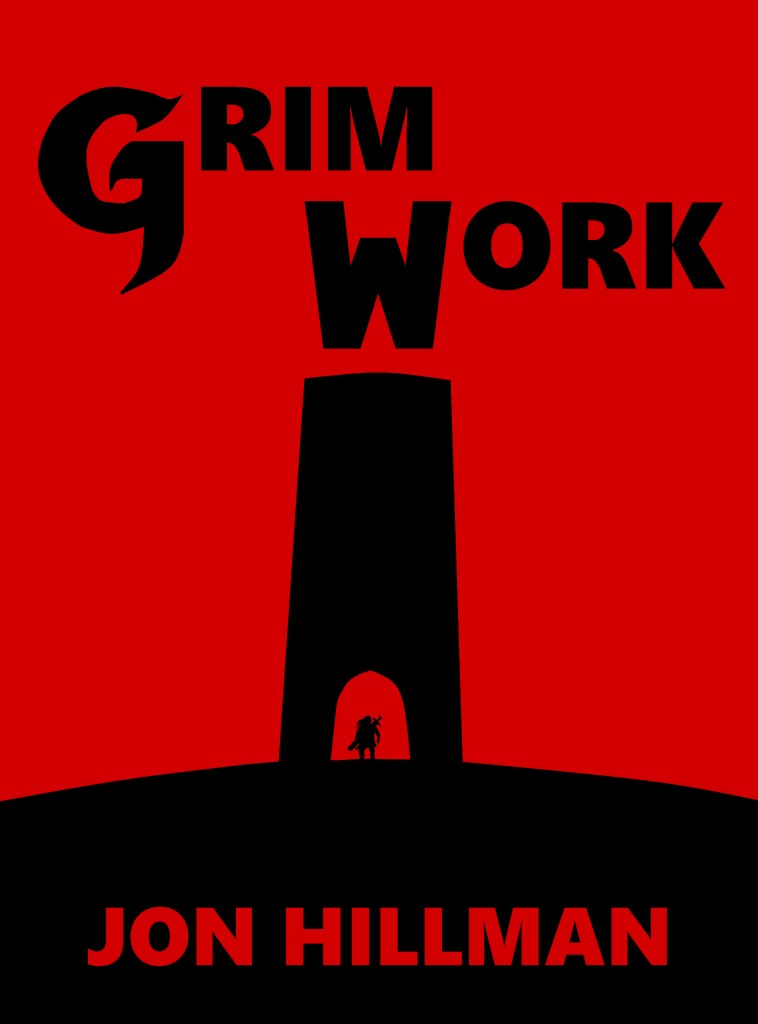 Grim Work by Jon Hillman - Rob Gregory Author