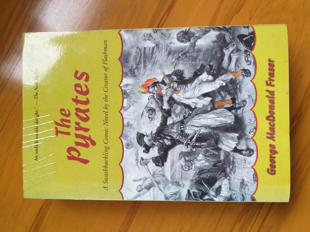 Front cover of The Pyrates by George MacDonald Fraser - Rob Gregory Author