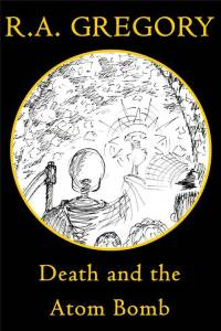 Death and the Atom Bomb by Rob Gregory