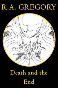 Death and the End by Rob Gregory Author