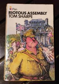 Riotous Assembly by Tom Sharpe. Humourous fiction. Rob Gregory Author