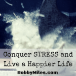 15 Strategies to Conquer Stress and Live a Happier Life