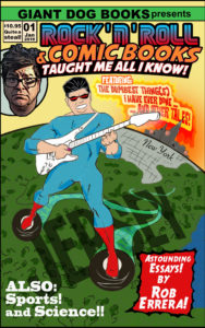 Rock 'n' Roll & Comic Books Taught Me All I Know