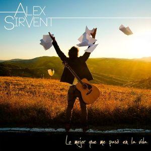 Alex Sirvent – Lo mejor que me pasó en la Vida