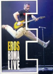 Eros Ramazzotti – Roma Live 2004