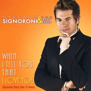Stefano Signoroni – When I Tell You That I Love You (Quando dico che ti amo)