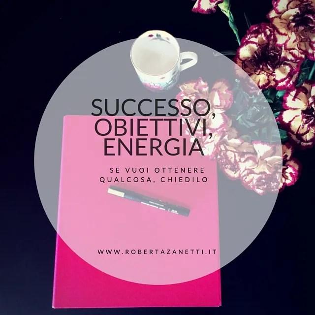Successo, obiettivi ed energia