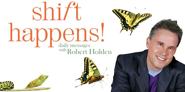 Free Inspirational Daily Messages from Robert Holden, Ph.D.