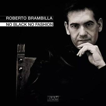 Roberto Brambilla No Black No Fashion