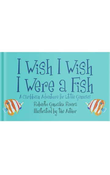 I Wish, I Wish I Were a Fish