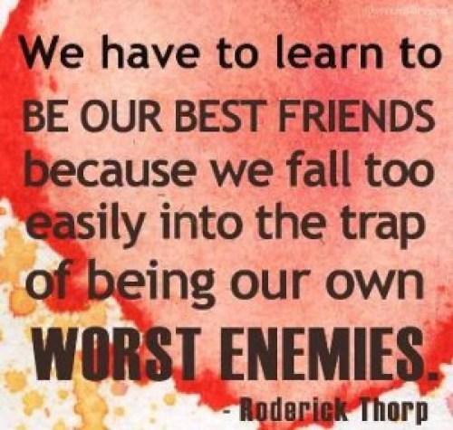 Wees je beste vriend in plaats van je ergste vijand