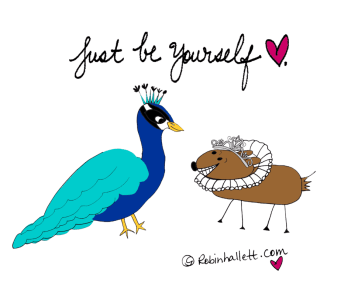 Just be yourself - owning your sliver of the universe