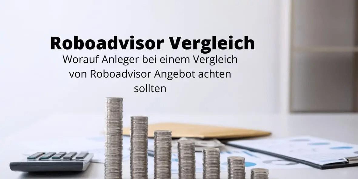 Roboadvisor-Vergleich - Worauf mal als Anleger achten sollte