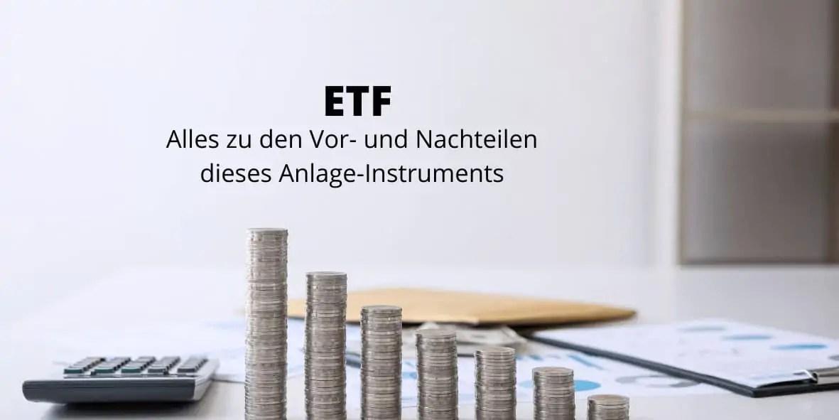 ETF - Erklärung sowie Vor- und Nachteile