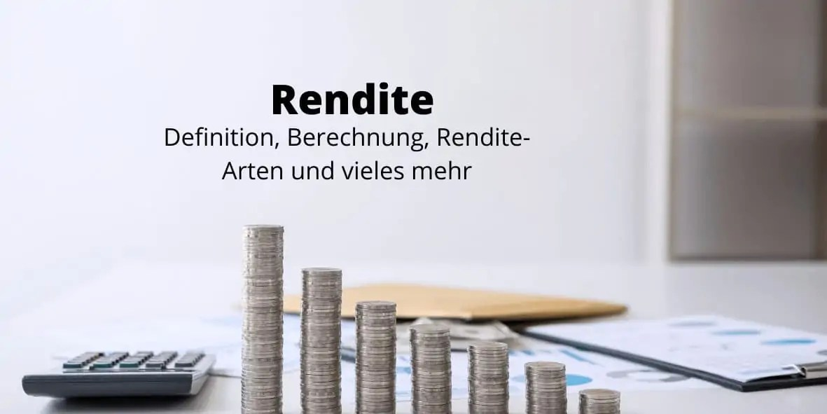 Rendite - Definition, Arten, Berechnung und mehr von Investments wissen muss