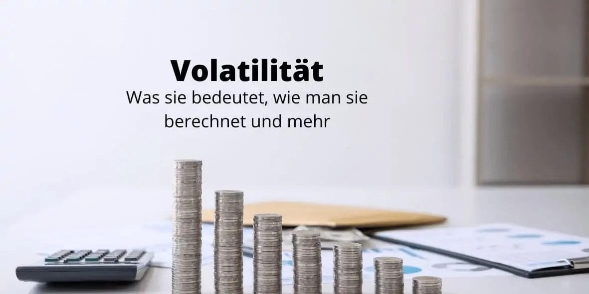 Volatilität - Alles Wissenswerte zum Thema Schwankungsbreite bei Investments