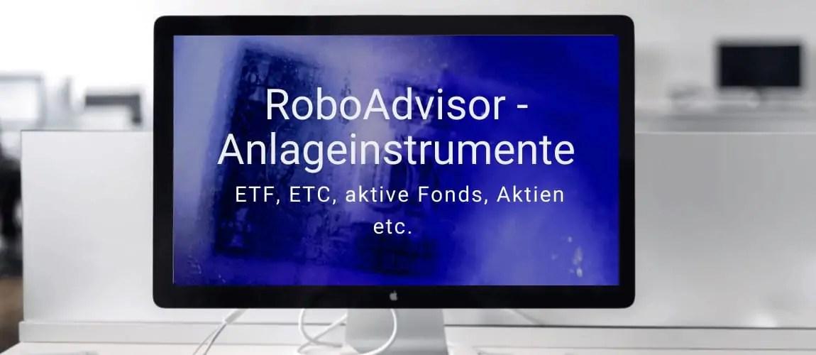 Roboadvisor Anlageinstrumente