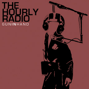 The Hourly Radio - Gun In Hand
