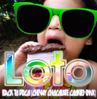 Loto - Back To Disco (Chewy Chocolate Cookies RMX)