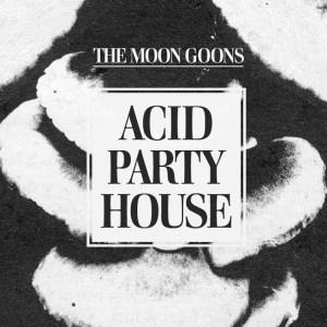 the moon goons Acid Party House