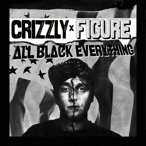 crizzly & figure all black everything