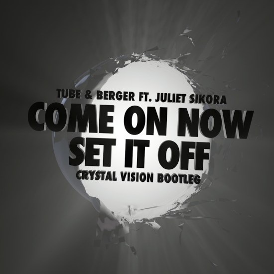 TubeNBerger-SetItOff-CrystalVisionRemix