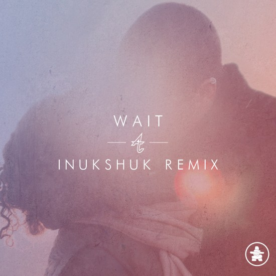 adventure club wait inukshuk remix