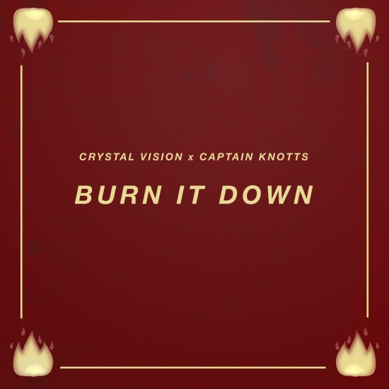 crystal vision captain knotts burn it down