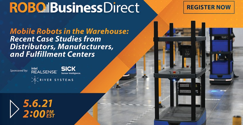 Mobile Robots in the Warehouse: Recent Case Studies from Distributors, Manufacturers & Fulfillment Centers