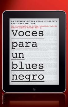Voces para un blues negro - Santiago Roncagliolo, Cristina Fallarás, Agustín Fernández Mallo y otros