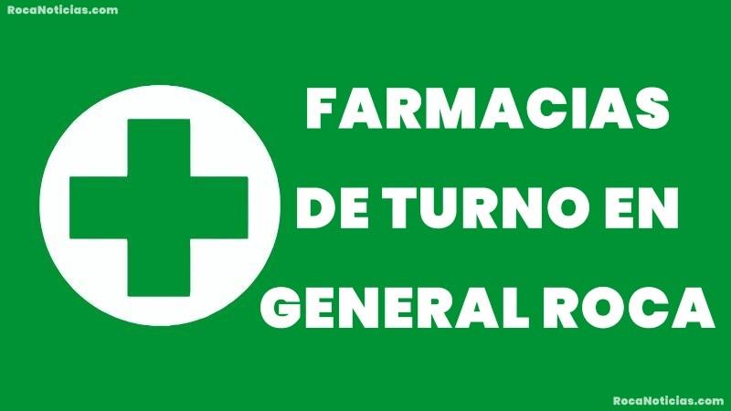 FARMACIAS DE TURNO GENERAL ROCA