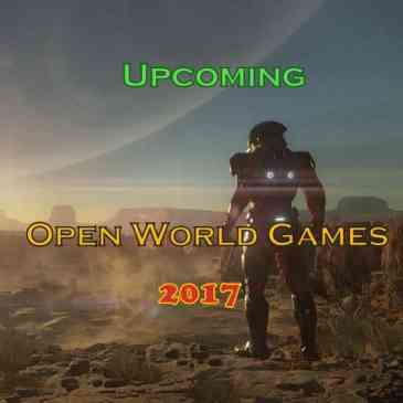 Upcoming Open World Games 2017