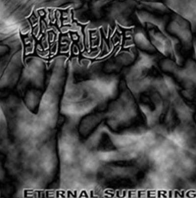 Cruel Experience - Eternal Suffering